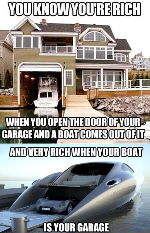 You know you're really rich when…
