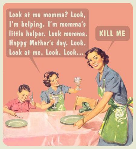 Mama's little helper…