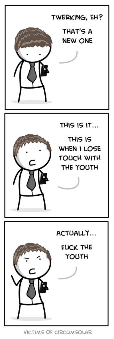 When you lose touch with the youth…
