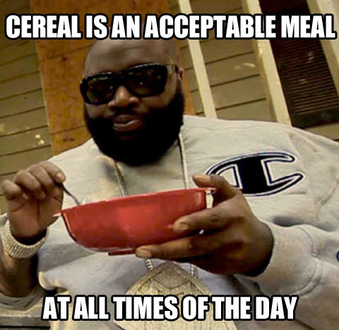 It's always an acceptable meal…