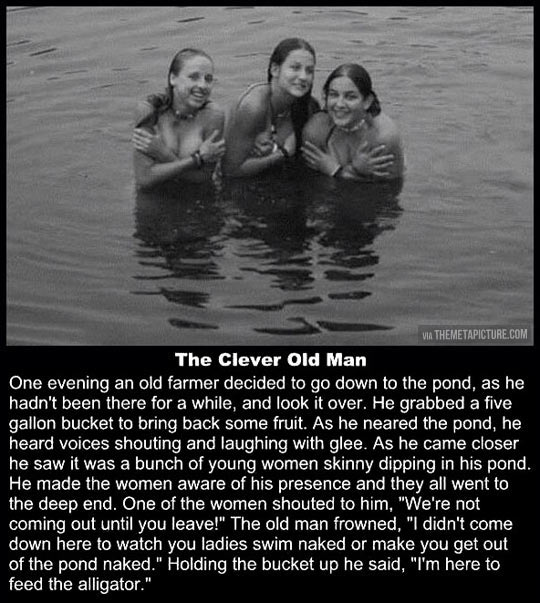 The clever old man…