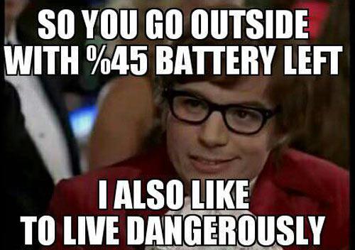 Living life dangerously…