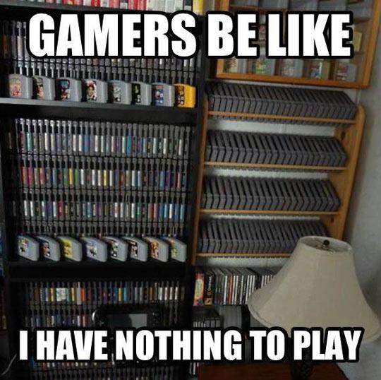Gamers be like…
