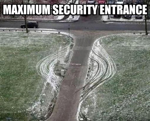 Maximum security…