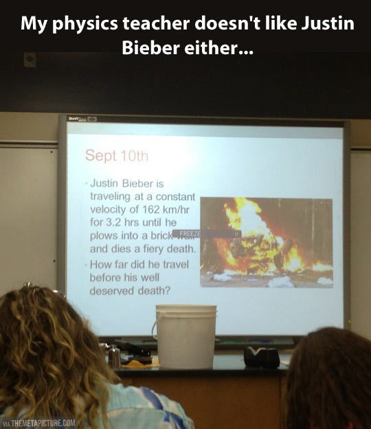 How you know your teacher doesn't like Justin Bieber…