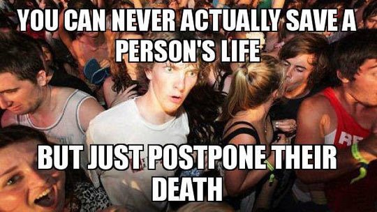 Quite a depressing thought actually…