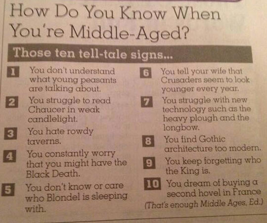You know you're middle aged when…