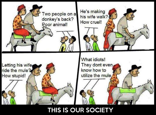 No matter what you do, people will always complain…
