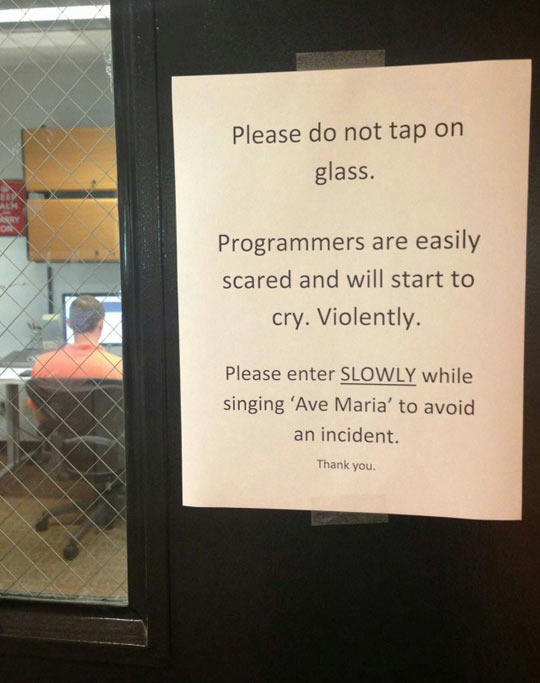 Be careful, programmers working…
