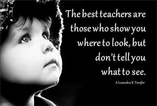 The best teachers…