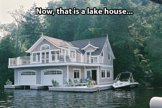 The best type of lake house…
