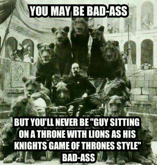 You may think you're badass…