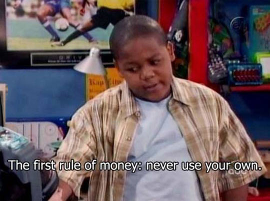 First rule of money…