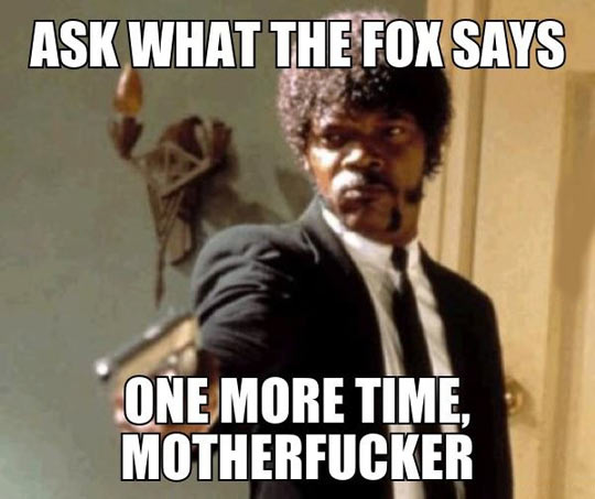Enough with the fox…