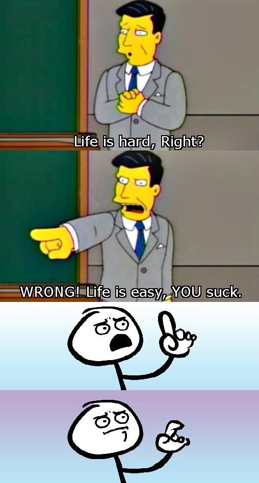 Life explained…