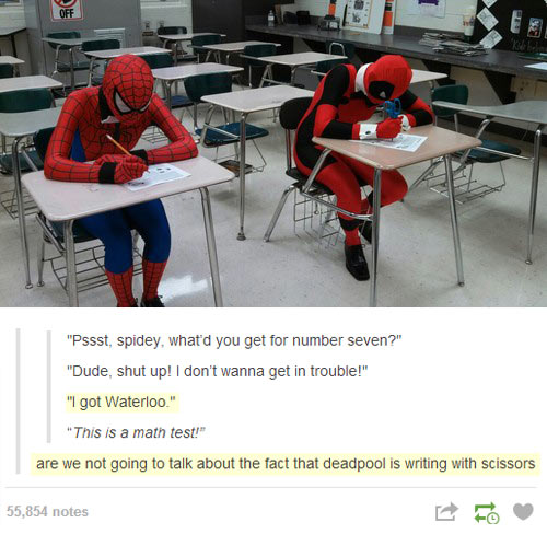 Deadpool and Spiderman…