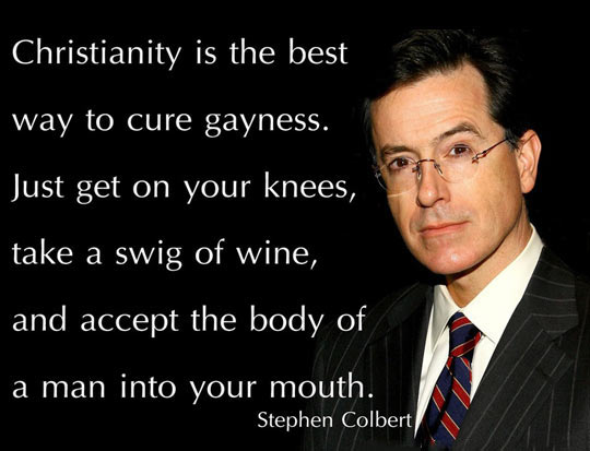 funny-Stephen-Colbert-quote-Christianity-gay