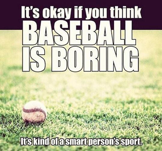 funny-baseball-boring-smart-people
