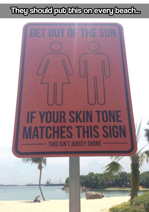 Get out of the sun…