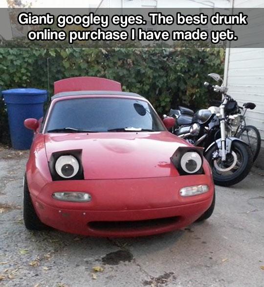 Giant googly eyes…