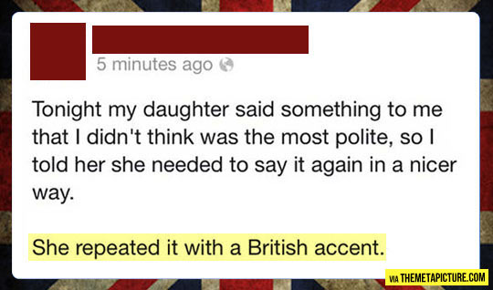 funny-daughter-polite-British-accent