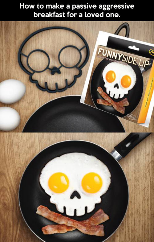Passive aggressive breakfast…