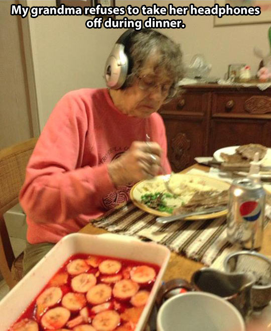 Grandma and her headphones…