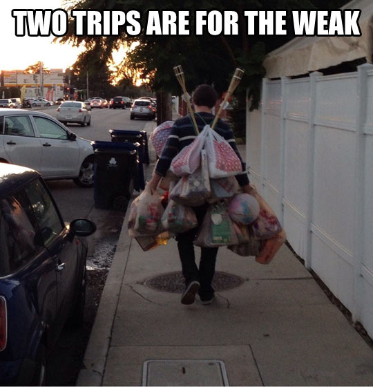 He's determined to take all those groceries in one trip…
