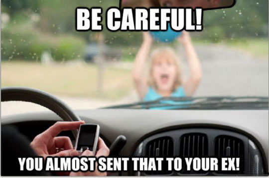 Be careful when driving…