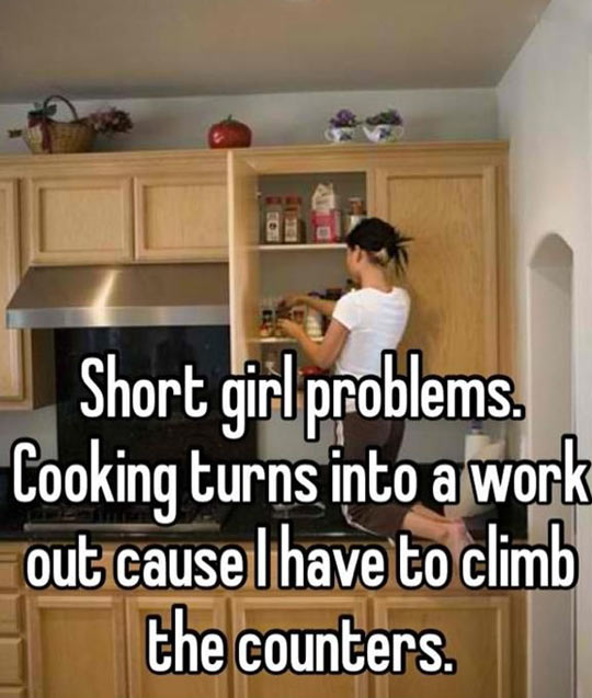 Short girl in the kitchen…
