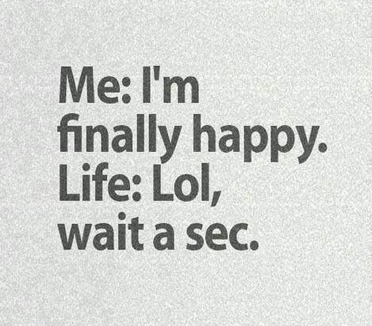 Life always has the last word…