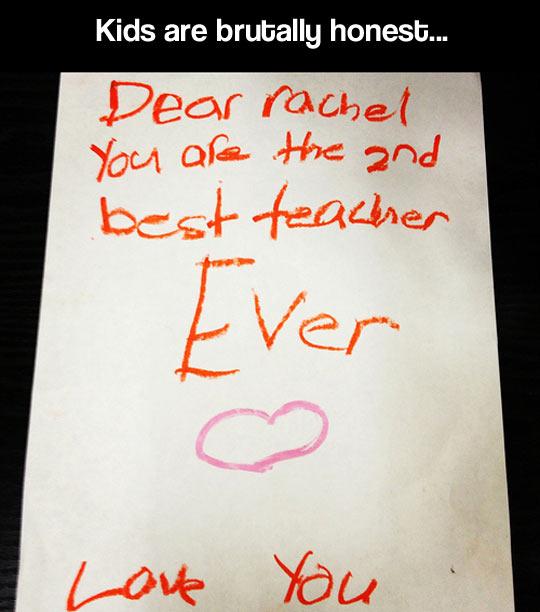 Kids are honest…