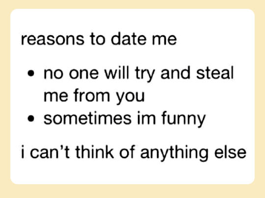 Reasons to date me…