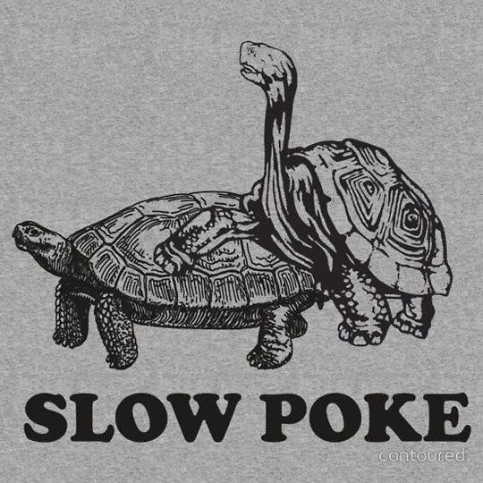 Very slow poke…