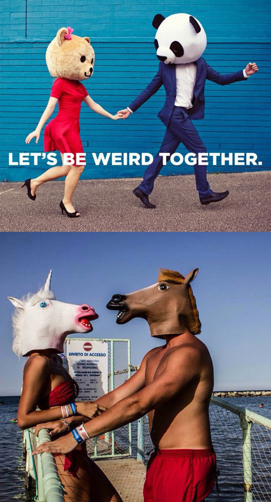 Let's be even weirder together…