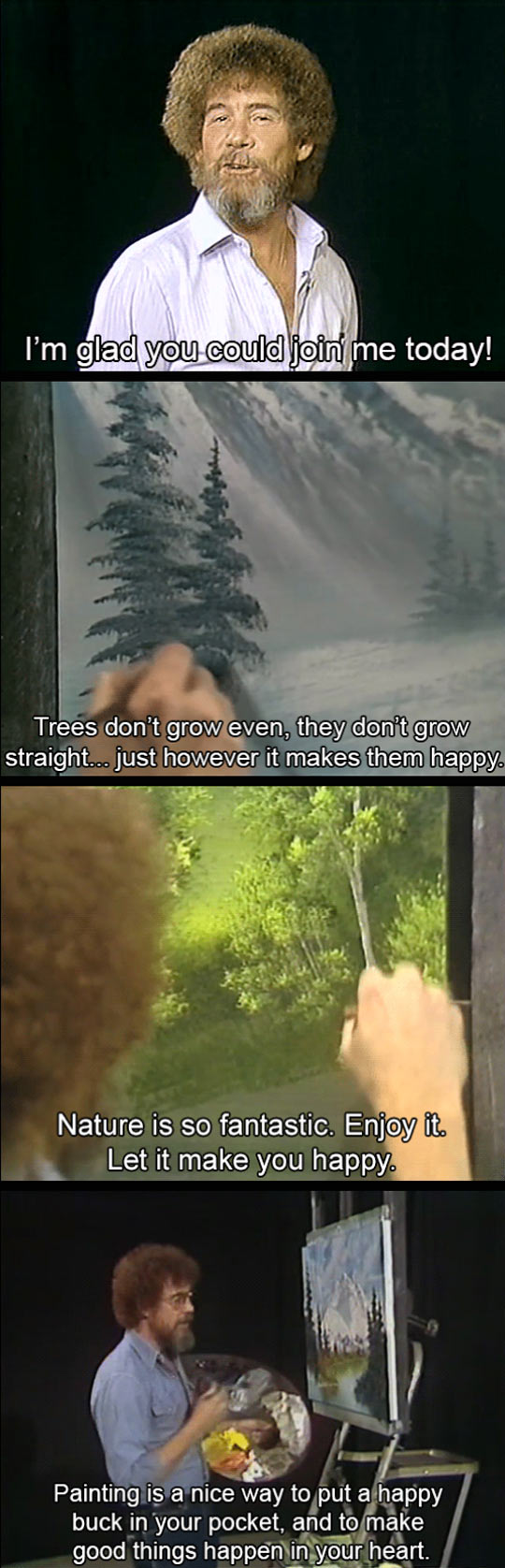 The great Bob Ross, ladies and gentlemen...