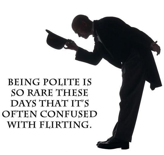 Being polite…