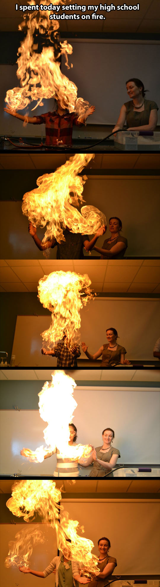 Setting my students on fire…