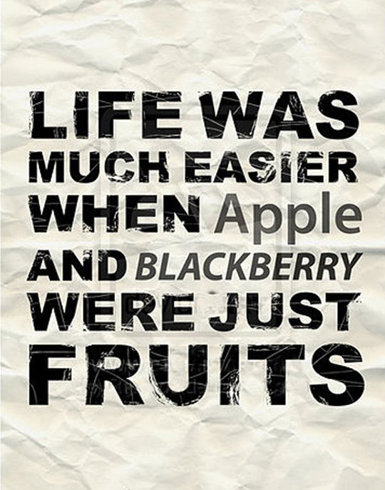 Life was much easier…