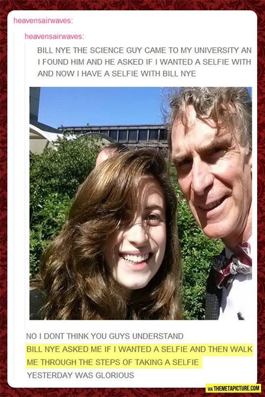 Bill Nye really loves selfies…