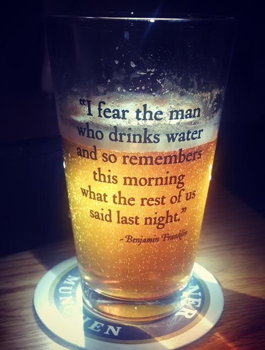 Ben Franklin was a wise man…