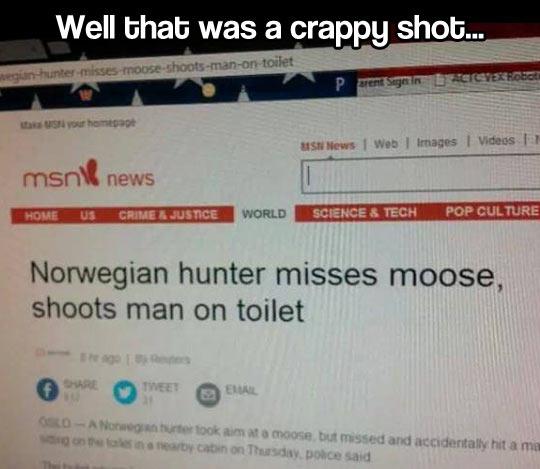 A really bad shot…