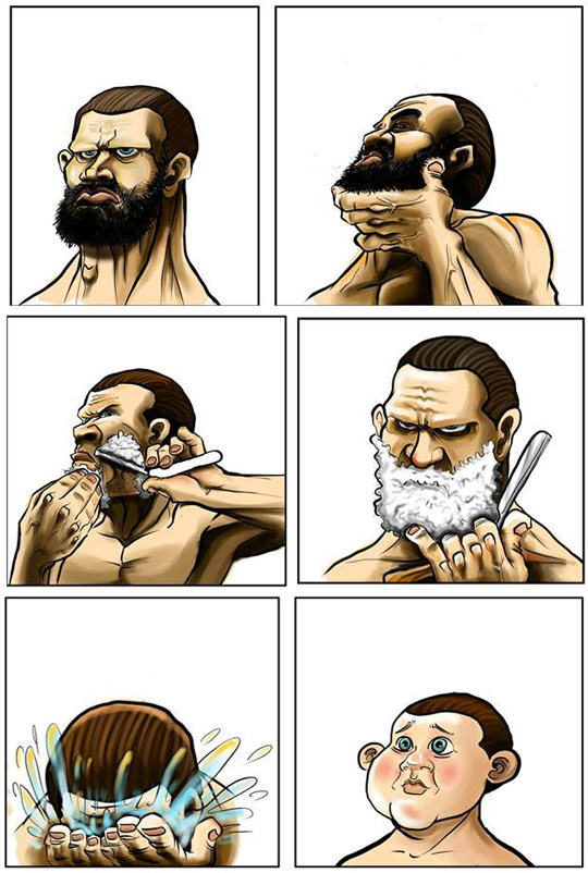 Every time I shave my beard…