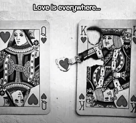 Love is really everywhere…