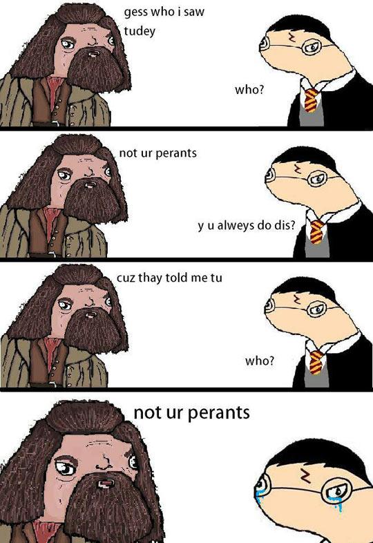 Scumbag Hagrid…