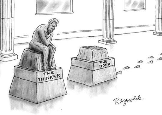 The difference between a Thinker and a Doer…