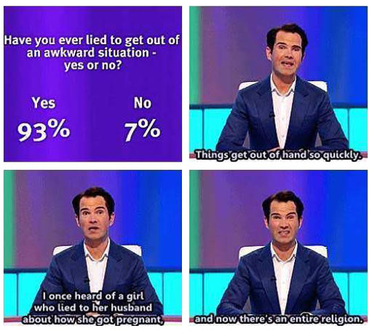 Lying to get out of an awkward situation…