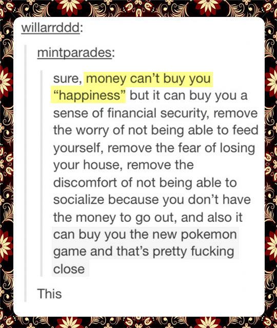 Money can't buy you happiness…