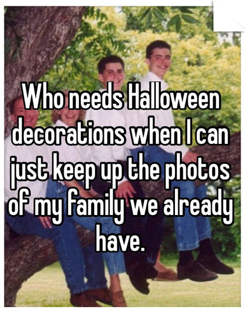 Who needs Halloween decorations…