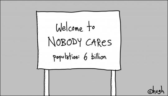 funny-sign-welcome-nobody-cares